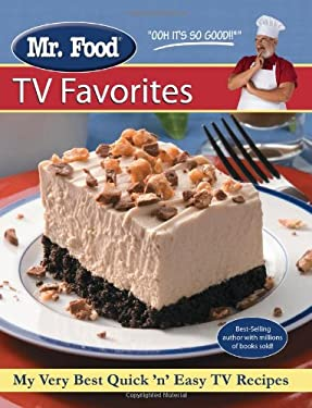 Mr. Food TV Favorites: My Very Best Quick 'n' Easy TV Recipes 9780615322377
