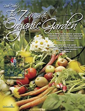 Rick Baker's the 7-Minute Organic Garden 9780615340616