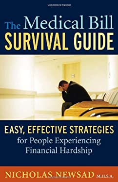 The Medical Bill Survival Guide: Easy, Effective Strategies for People Experiencing Financial Hardship 9780615352831