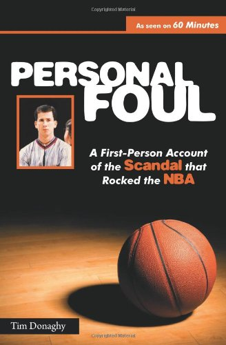 Personal Foul: A First-Person Account of the Scandal That Rocked the NBA 9780615362632