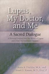 Lupus, My Doctor and Me: A Sacred Dialogue - Fricklas, Anita A. / Kassan, Stuart S.
