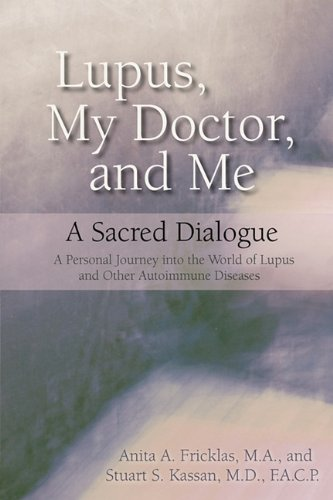 Lupus, My Doctor and Me: A Sacred Dialogue 9780615365633