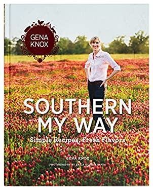 Southern My Way: Simple Recipes, Fresh Flavors 9780615374406