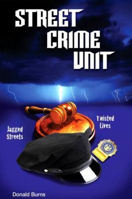 Street Crime Unit 9780615382548