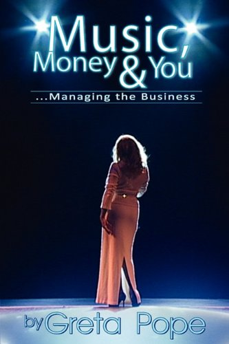 Music, Money & You...Managing the Business 9780615383934