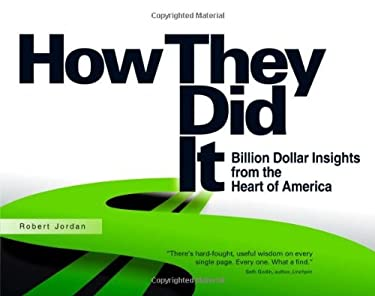 How They Did It: Billion Dollar Insights from the Heart of America 9780615385433
