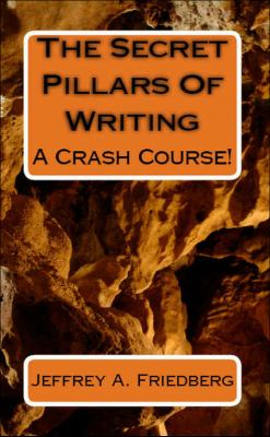 The Secret Pillars of Writing 9780615396590