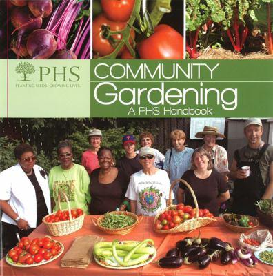 Community Gardening: A PHS Handbook 9780615401508