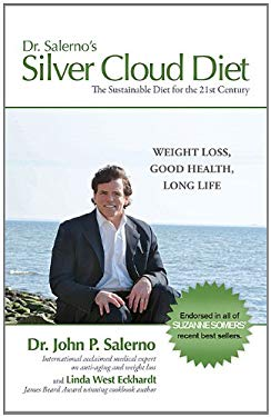 Dr. Salerno's Silver Cloud Diet: The Sustainable Diet for the 21st Century 9780615415499