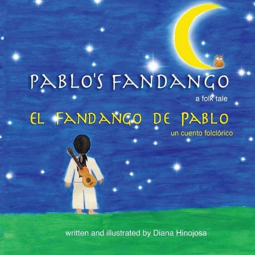Pablo's Fandango (Bilingual) (English and Spanish Edition) 9780615426556