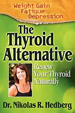 The Thyroid Alternative 9780615428239