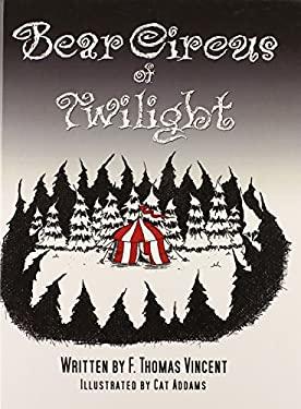 Bear Circus of Twilight 9780615437217