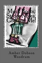 Muck Boots, Sticky Notes, God and Me! 13177264