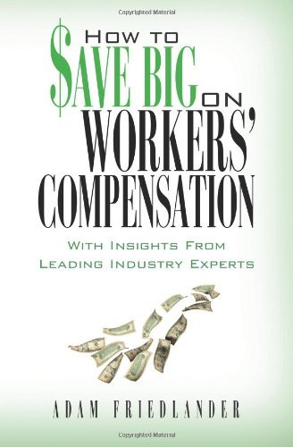 How to Save Big on Workers' Compensation 9780615442297