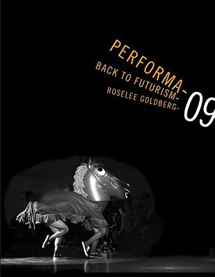 Performa 09: Back to Futurism 9780615450667