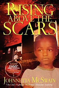 Rising Above the Scars 9780615453019
