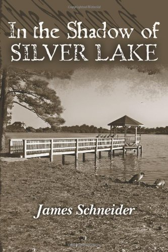 In the Shadow of Silver Lake 9780615468853