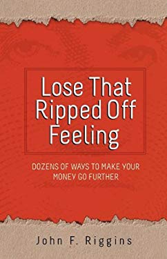 Lose That Ripped Off Feeling 9780615472843