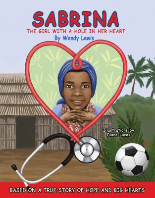 Sabrina, the Girl with a Hole in Her Heart 9780615478197