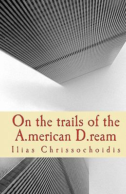 On the Trails of the American Dream 9780615479330