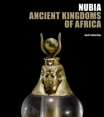 Nubia: Ancient Kingdoms of Africa 9780615481029