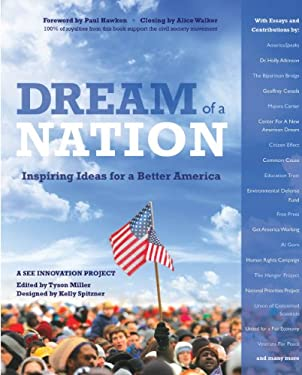 Dream of a Nation: Inspiring Ideas for a Better America 9780615482262
