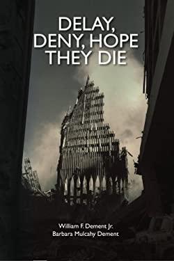 Delay, Deny, Hope They Die