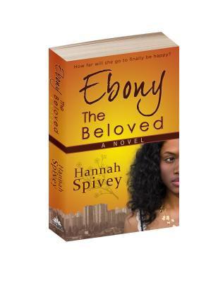 Ebony the Beloved 9780615516837