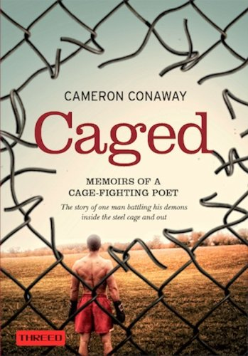 Caged: Memoirs of a Cage-Fighting Poet 9780615521770