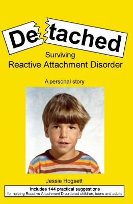 Detached: Surviving Reactive Attachment Disorder 9780615522791