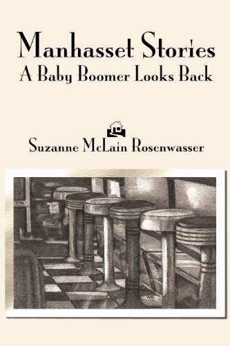 Manhasset Stories: A Baby Boomer Looks Back 9780615523118