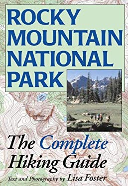 Rocky Mountain National Park: The Complete Hiking Guide 9780615526843