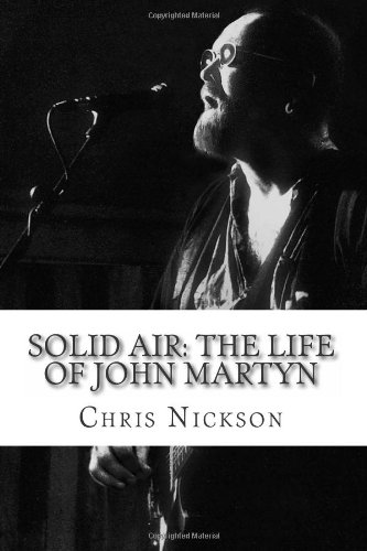 Solid Air: The Life of John Martyn 9780615534855