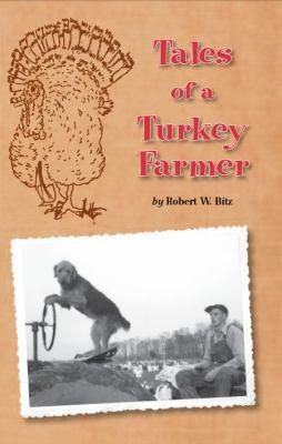 Tales of a Turkey Farmer 9780615536989