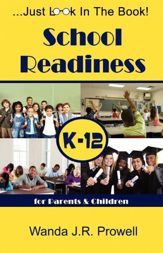 School Readiness for Parents & Children, K-12 9780615543468