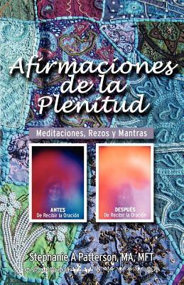 Afirmaciones de La Plenitud Meditaciones, Rezos y Mantras 9780615551029
