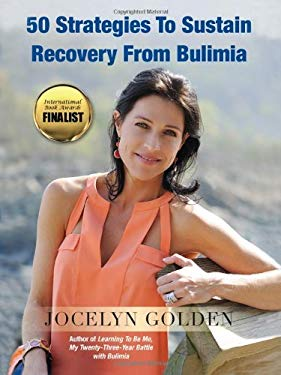 50 Strategies to Sustain Recovery from Bulimia 9780615558745