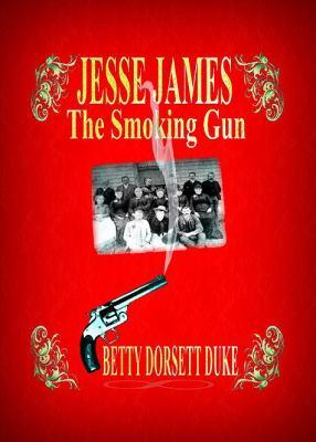 Jesse James - The Smoking Gun 9780615563794
