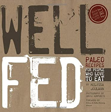 Well Fed: Paleo Recipes for People Who Love to Eat 9780615572260