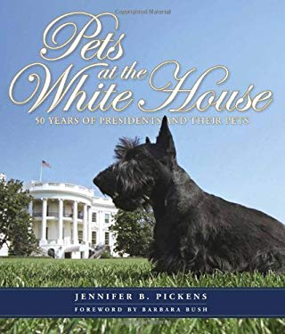 Pets at the White House: 50 Years of Presidents & Their Pets