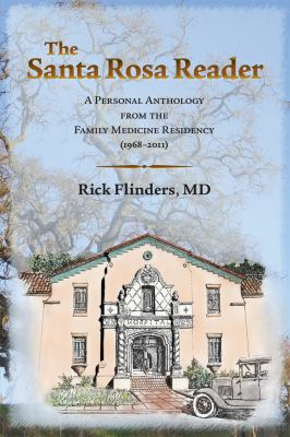 The Santa Rosa Reader: A Personal Anthology from the Family Medicine Residency (1968-2011) 9780615604961