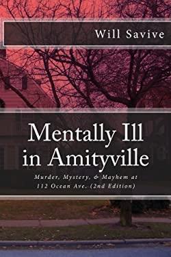 Mentally Ill in Amityville 9780615639376