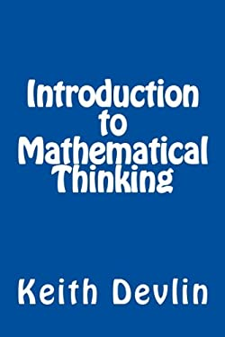 Introduction to Mathematical Thinking 9780615653631
