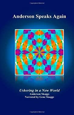 Anderson Speaks Again: Ushering in a New World (Volume 2)