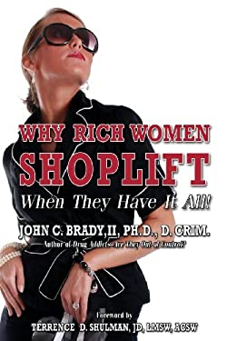 Why Rich Women Shoplift - When They Have It All! (Diagnosis and Treatment of Rich Women Who Shoplift)