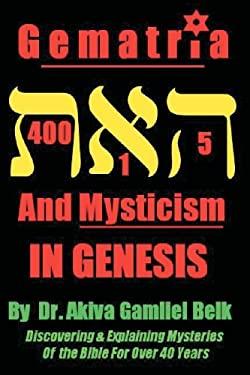 Gematria And Mysticism IN GENESIS (Volume 1)