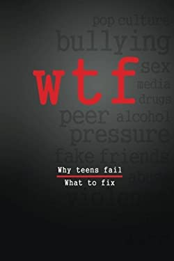 W.T.F.: Why Teens Fail- What To Fix