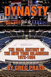 Dynasty: The Oral History of the New York Islanders, 1972-1984 22760595