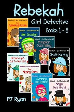 Rebekah - Girl Detective Books 1-8: Fun Short Story Mysteries for Children Ages 9-12 (The Mysterious Garden, Alien Invasion, Magellan Goes Missing, Gh