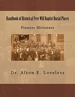 Handbook of Historical Free Will Baptist Burial Places: Pioneer Ministers